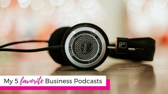 My 5 Favorite Business Podcasts