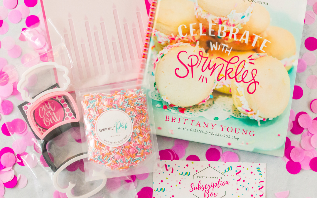 "Sweet & Saucy Life Subscription Box Reveal – ""Birthday"" Box"